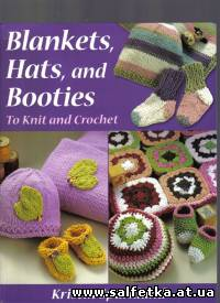 Скачать бесплатно Blankets, Hats, and Booties: To Knit And Crochet