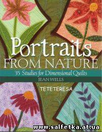 Скачать бесплатно Portraits from Nature: 35 Studies for Dimensional Quilts